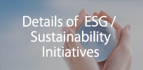 Details of ESG/Sustainability Initiatives