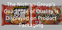 The Nichirei Group's Guarantee of Quality is Displayed on Product Packaging