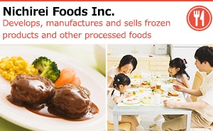Nichirei Foods Inc. Develops, manufactures and sells frozen products and other processed foods